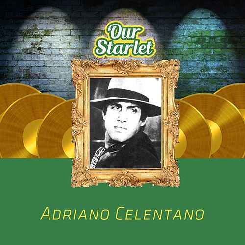 Our Starlet by Adriano Celentano