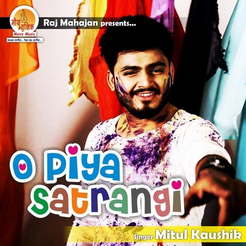 O Piya Satrangi by Mitul Kaushik