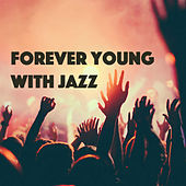 Forever Young With Jazz de Various Artists