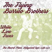 White Line Fever: The Record Plant, Hollywood, Sept. 19th 1971 (Live) by The Flying Burrito Brothers