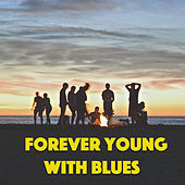 Forever Young With Blues by Various Artists
