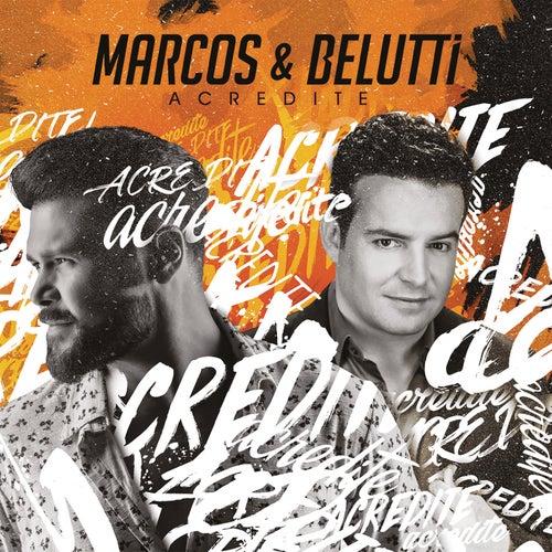 Acredite de Marcos & Belutti