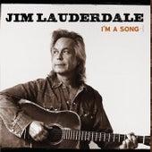 I'm A Song von Jim Lauderdale