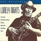 Lonely Nights: Live From My Father's Place, Roslyn, New York, 27th Sept. 1977 by Roy Buchanan