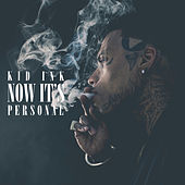 Now It's Personal by Kid Ink