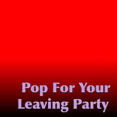Pop For Your Leaving Party von Various Artists