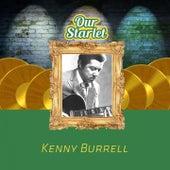Our Starlet von Kenny Burrell