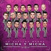 Micha Y Micha by La Séptima Banda