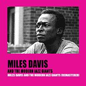 Miles Davis and the Modern Jazz Giants (Remastered) by Miles Davis