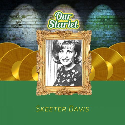 Our Starlet by Skeeter Davis