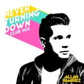 Never Turning Down (Club Mix) de Allan Ramirez