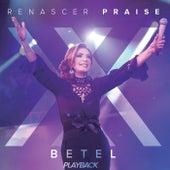 Betel - Renascer Praise XX - Playback (Ao Vivo Em São Paulo) by Renascer Praise