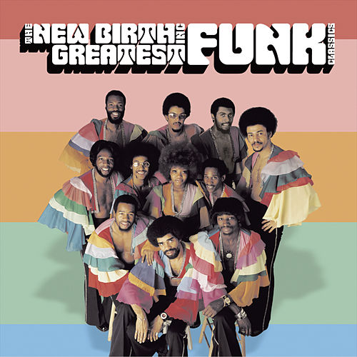 Greatest Funk Classics by New Birth