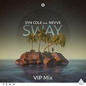 Sway (feat. Nevve) (VIP Mixes) von Syn Cole