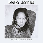 All Over Again (RMR Remix) by Leela James