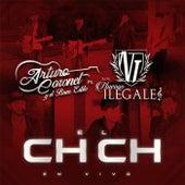 El Ch Ch (En Vivo) [feat. Los Nuevos Ilegales] by Arturo Coronel y el Buen Estilo