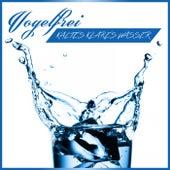 Kaltes Klares Wasser by Vogelfrei