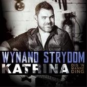 Katrina Dis 'n Manne Ding by Wynand Strydom