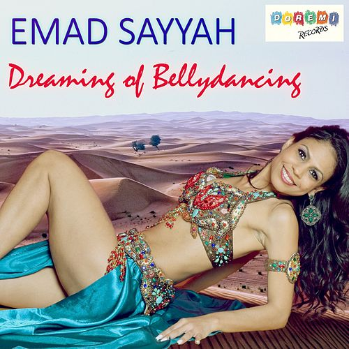Dreaming of Bellydancing by Emad Sayyah