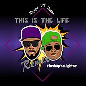 This Is the Life (FlashUpYaLighter Remix) by Reggie 'N' Bollie