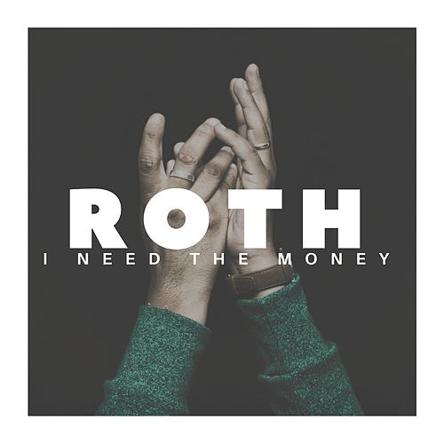 I Need The Money by Roth