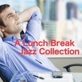 A Lunch Break Jazz Collection de Various Artists