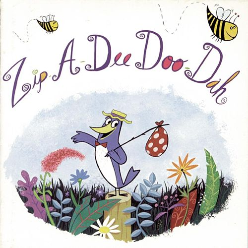 Zip-A-Dee-Doo-Dah by Various Artists