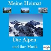 Meine Heimat: Die Alpen und ihre Musik by Various Artists