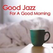 Good Jazz For A Good Morning di Various Artists