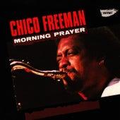 Morning Prayer by Chico Freeman