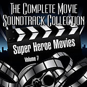 Vol. 7 : Super Heroe Movies by The Complete Movie Soundtrack Collection