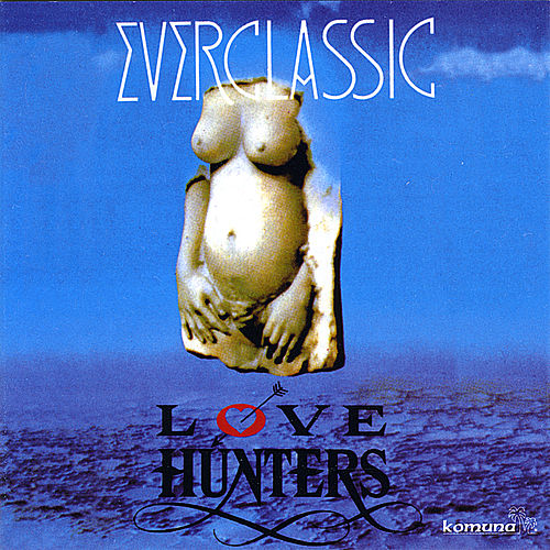 Everclassic by Love Hunters