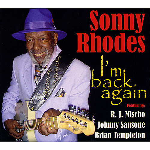 I'm Back Again by Sonny Rhodes