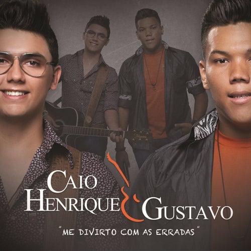 Me Divirto Com as Erradas de Caio Henrique & Gustavo