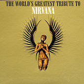 The World's Greatest Tribute To Nirvana de Various Artists
