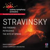 Stravinsky: The Firebird / Petrushka / The Rite Of Spring by David Robertson