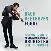 Bach / Beethoven: Fugue by Richard Tognetti