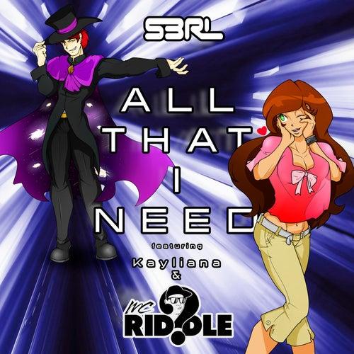 All That I Need (feat. Kayliana & MC Riddle) by S3rl