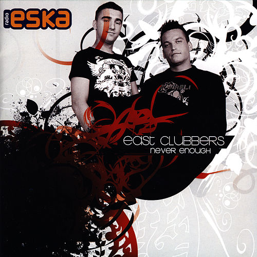 Never Enough by East Clubbers