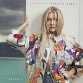 Party's Over by Astrid S
