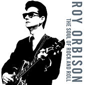 The Soul of Rock And Roll von Roy Orbison