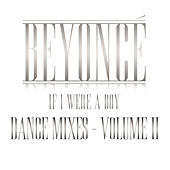 If I Were A Boy - Dance Mixes - Volume II by Beyoncé