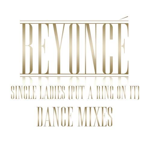 Single Ladies (Put A Ring On It) Dance Remixes by Beyoncé