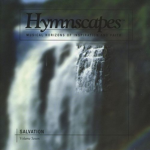 Volume 7 - Salvation by Hymnscapes