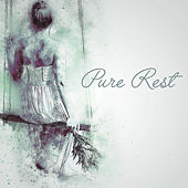 Pure Rest – Perfect Relaxation, Deep Relief, Zen Music to Calm Down, New Age Music Reduces Stress, Therapy for Peaceful Mind, Good Energy by Deep Sleep Relaxation