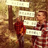 Scared To Be Lonely (Acoustic) de Kaiak