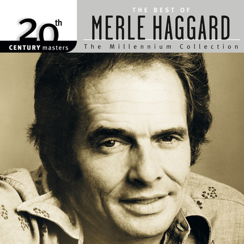 20th Century Masters: The Millennium Collection... by Merle Haggard