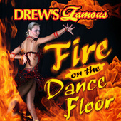 Drew's Famous Fire On the Dancefloor von The Hit Crew(1)