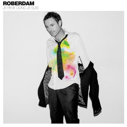 Je rêve donc je suis de Roberdam