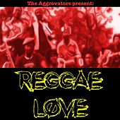 The Aggrovators Present Reggae Love by Various Artists